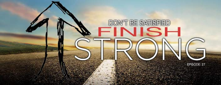 Finish Strong - Claim Your Greatness!