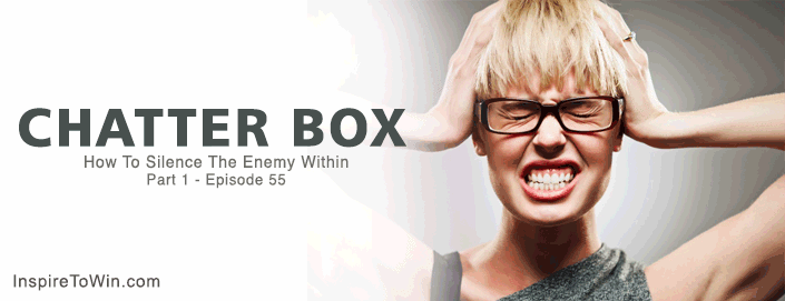 Chatter Box - Silence The Enemy Within